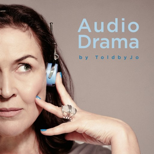Audio Drama by ToldbyJo