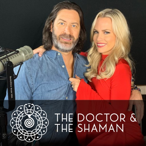 The Doctor and The Shaman podcast
