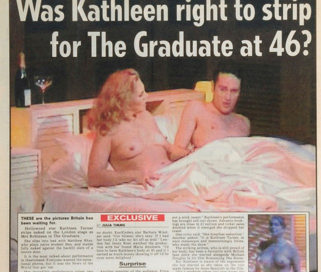 Hollywood Start Kathleen Turner Goes Nude For A Play News Of The World April