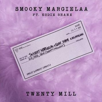 Smooky Margielaa ft Kodie Shane  - Twenty Mill