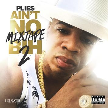 Plies - Ain't No Mixtape Bih 3 Mixtape (Zip Download)