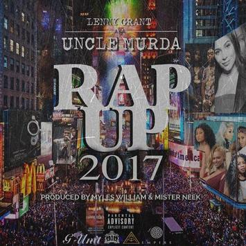 Uncle Murda - Rap Up 2017
