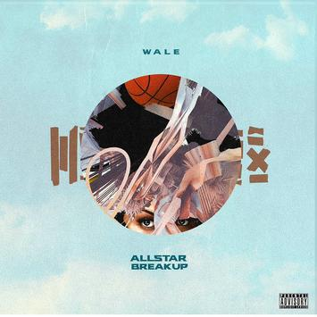 Wale - All Star Break Up Mp3 Download