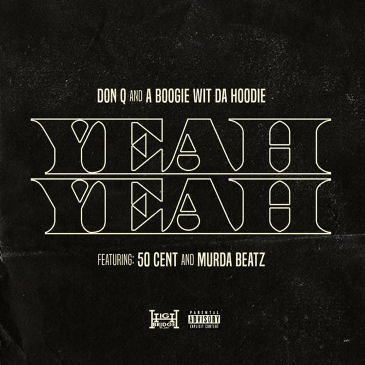 A Boogie Wit Da Hoodie ft Don Q & 50 Cent - Yeah Yeah