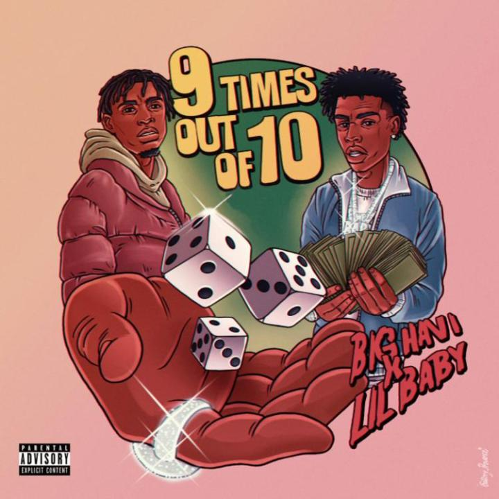 Big Havi - 9 Times Out Of 10 (Remix) Feat. Lil Baby