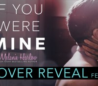 Cover Reveal:  If You Were Mine – Melanie Harlow