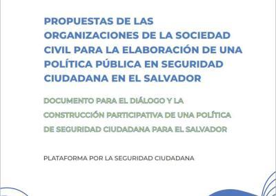PROPUESTAS DE LAS ORGANIZACIONES DE LA SOCIEDAD CIVIL PARA LA ELABORACIÓN DE UNA POLÍTICA PÚBLICA EN SEGURIDAD CIUDADANA EN EL SALVADOR