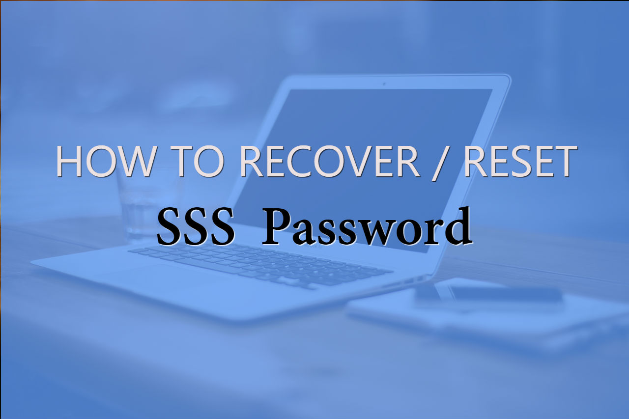 Forgot Password? TIPS on How to Recover or Reset SSS
