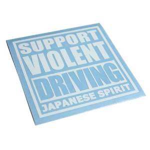 Hardcore Japan Support Violent Driving Decal Sticker