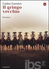 il gringo vecchio - Carlos Fuentes