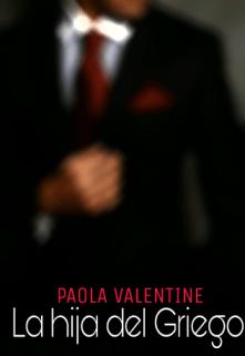 Leer Gratis La hija del Griego de Paola Valentine