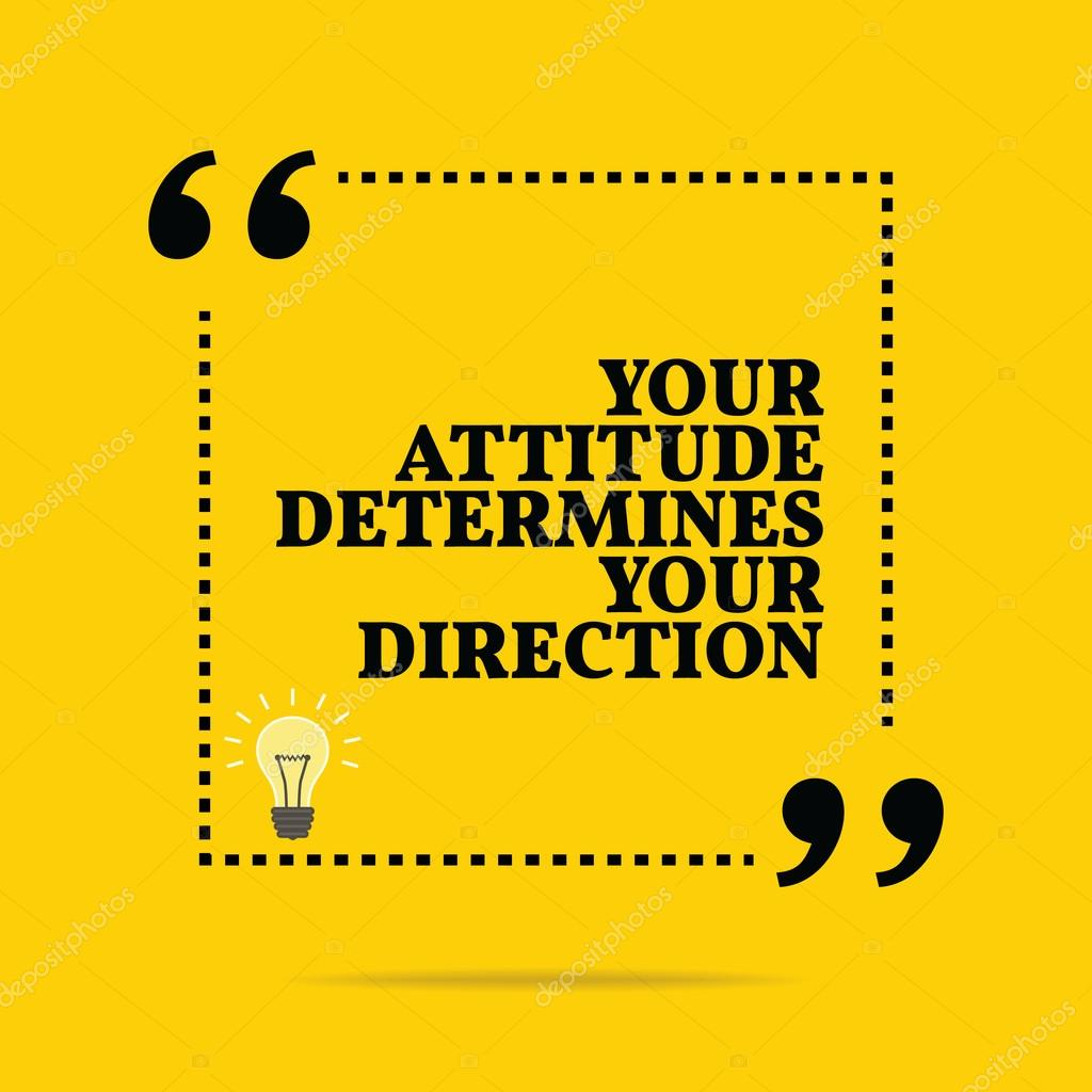 Image of: Funny Inspirational Motivational Quote Your Attitude Determines Your Stockvector Depositphotos Inspirational Motivational Quote Your Attitude Determines Your