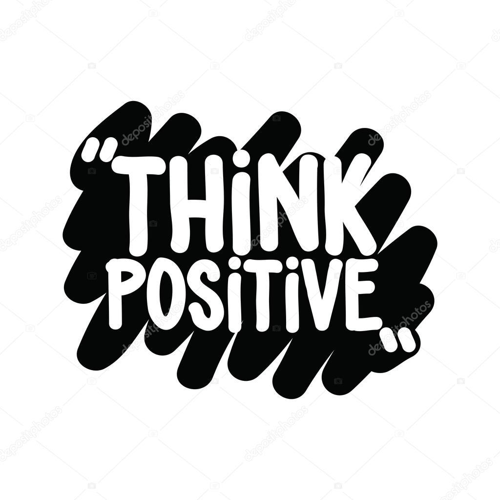 Motivational Inspirational Phrase Think Positive