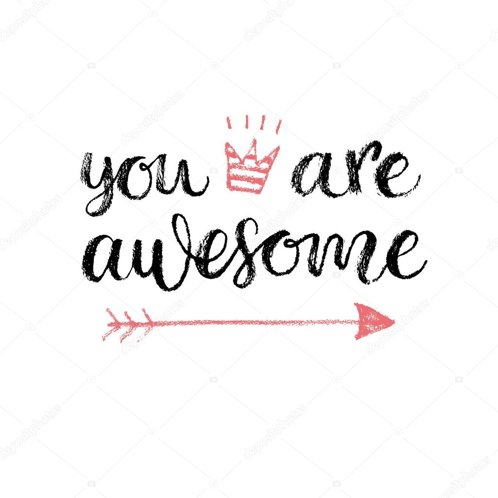 You Are Awesome Calligrahpy Quote
