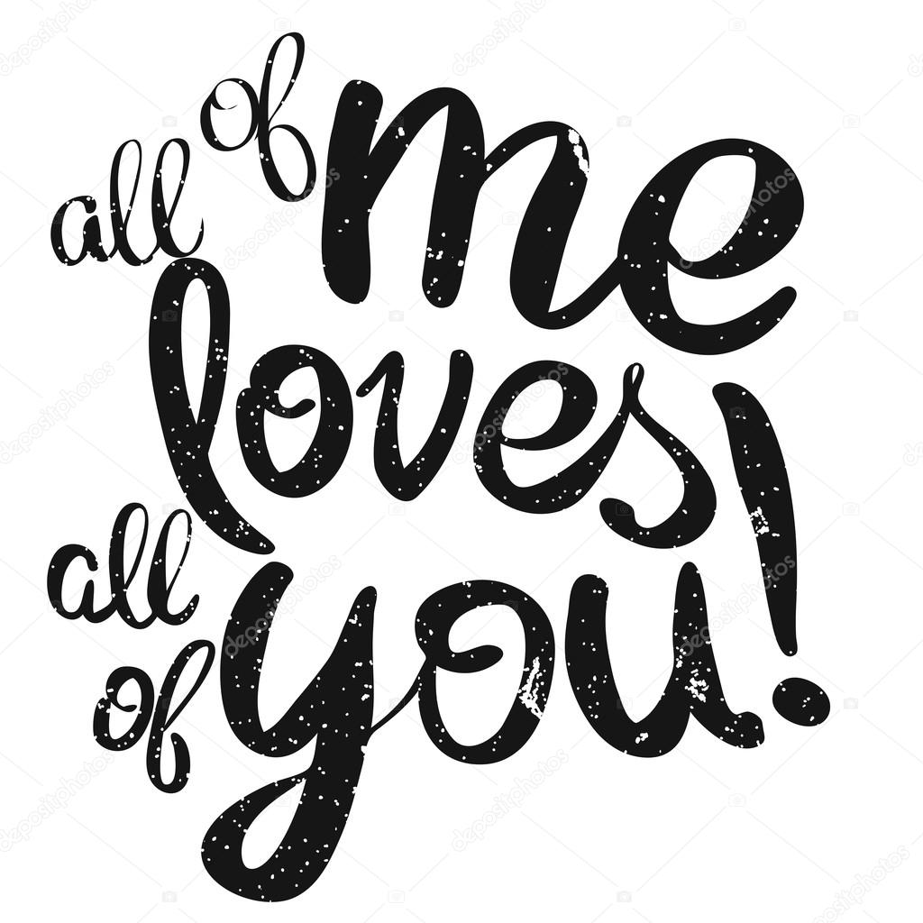 Download All of me loves All of You Lettering Quote — Stock Vector ...