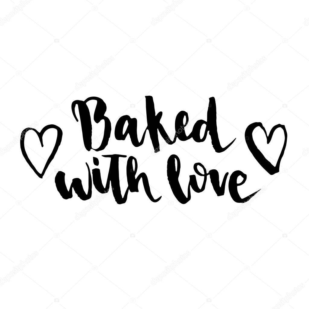 Download Quote Baked with love. The trend calligraphy. Vector ...