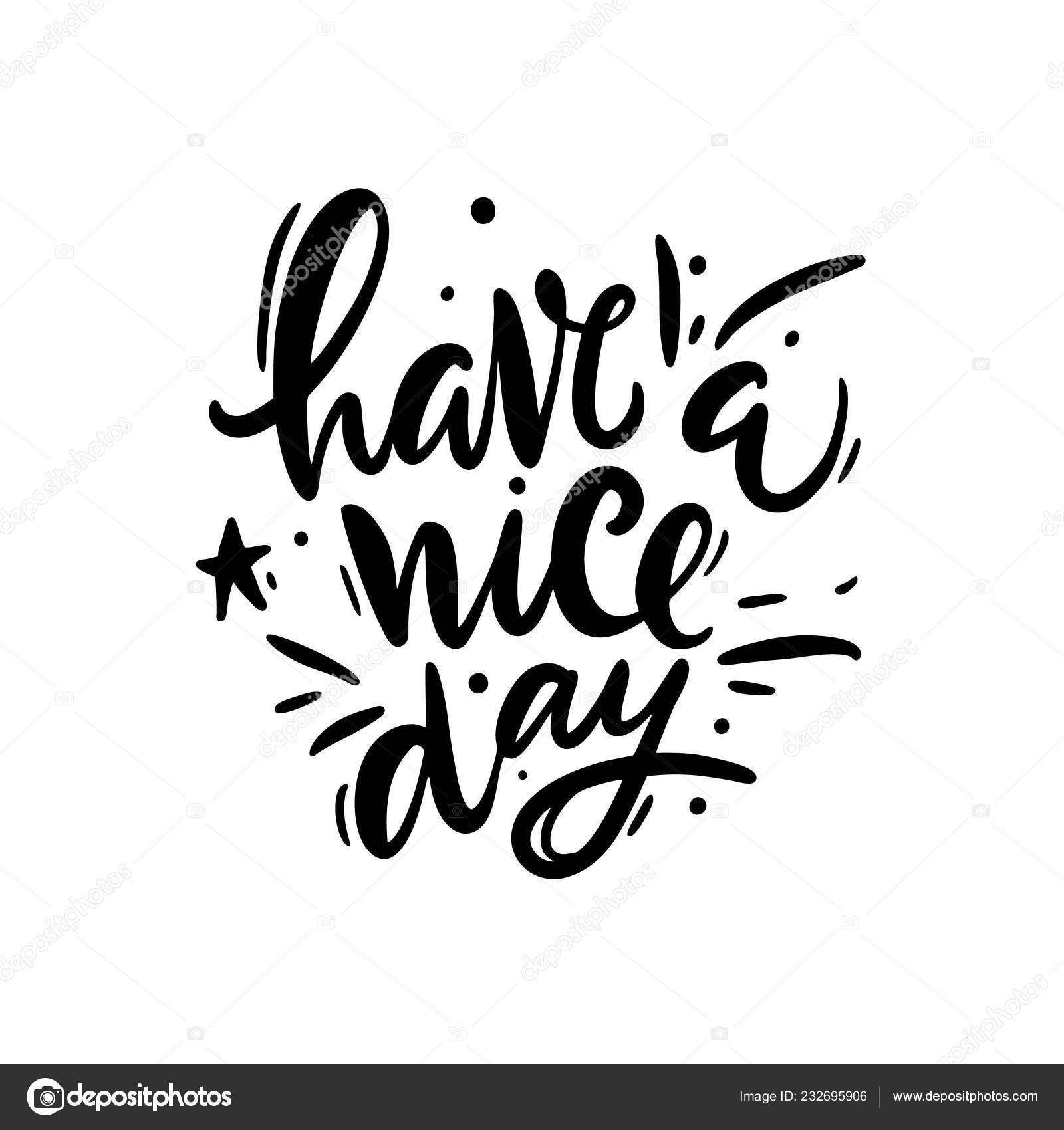 Have Nice Day Hand Drawn Vector Lettering Modern Brush