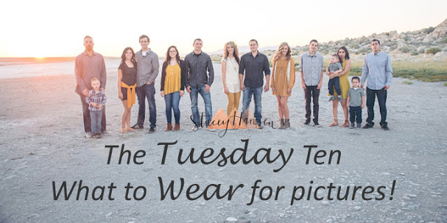 The Tuesday Ten | What to Wear for Pictures