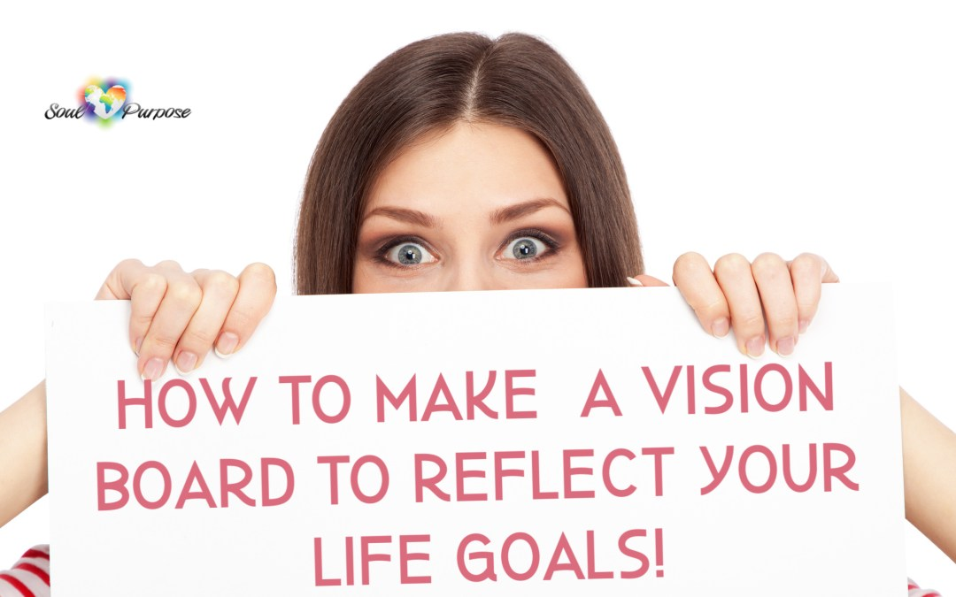 How to Make a Vision Board to Reflect Your Life Goals