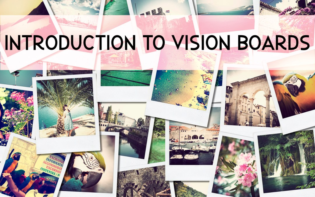 Introduction to Vision Boards