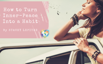 How To Turn Inner Peace Into a Habit