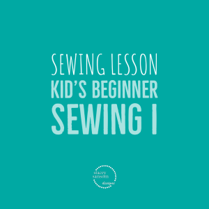 Sewing Lessons DFW | Kid's Beginner Sewing I | Stacey Sansom Designs