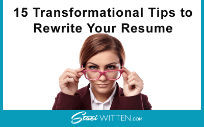 15 Transformational Tips to Rewrite Your Resume