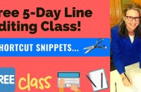 Free 5-Day Line Editing Class! Learn Self-Editing Tips For Your Novel