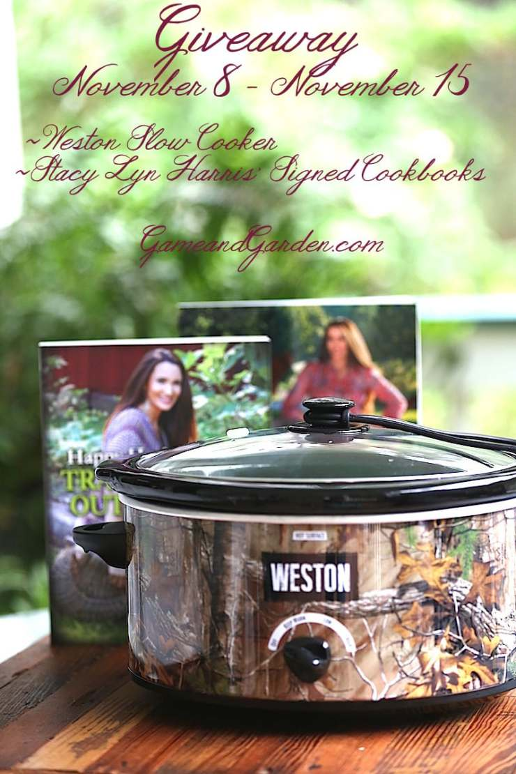 Do it now! Enter to win a Weston Slow Cooker and Stacy Lyn's Signed Cookbooks!! www.gameandgarden.com