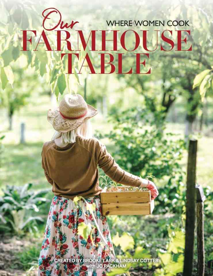 Spring 2019 Our Farmhouse Table issue of Where Women Cook featuring Stacy Lyn Harris