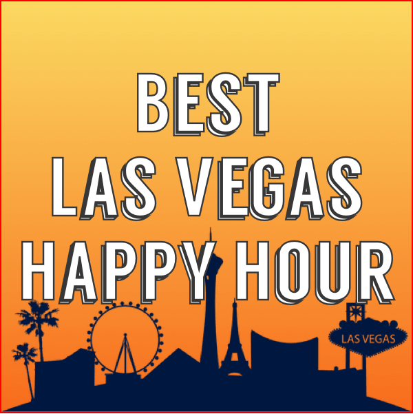 75 Best Las Vegas Happy Hour Deals on the Strip 2020