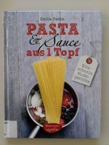Pasta & Sauce aus 1 Topf Cover