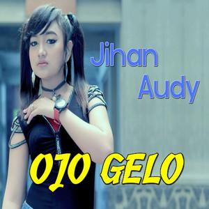 Download Lagu Ojo Gelo Oleh Jihan Audy Mp3 Stafaband