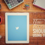 How Your Recruiters Should Be Using Twitter