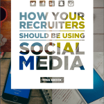 How Your Recruiters Should Be Using Social Media [eBook]