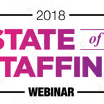 State of Staffing Webinar Now Available On-Demand: How the Most Successful Staffing Firms Source, Communicate, and Close Differently