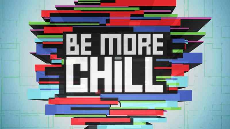 be more chill musical london