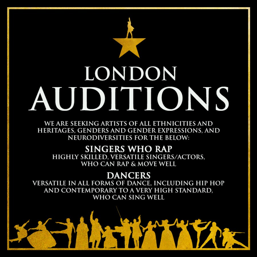 LONDON AUDITIONS  WE ARE SEEKING ARTISTS OF ALL ETHNICITIES AND HERITAGES, GENDERS AND GENDER EXPRESSIONS, AND NEURODIVERSITIES FOR THE BELOW: SINGERS WHO RAP HIGHLY SKILLED, VERSATILE SINGERS/ACTORS, WHO CAN RAP & MOVE WELL DANCERS VERSATILE IN ALL FORMS OF DANCE, INCLUDING HIP HOP AND CONTEMPORARY TO A VERY HIGH STANDARD, WHO CAN SING WELL