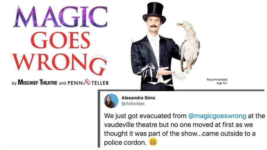 magic goes wrong evacuated
