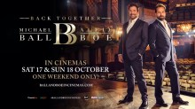 Michael Ball and Alfie Boe: Back Together - cinema