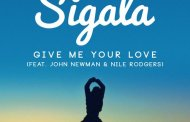 Audio: Sigala - 'Give Me Your Love' (Andy C Remix)