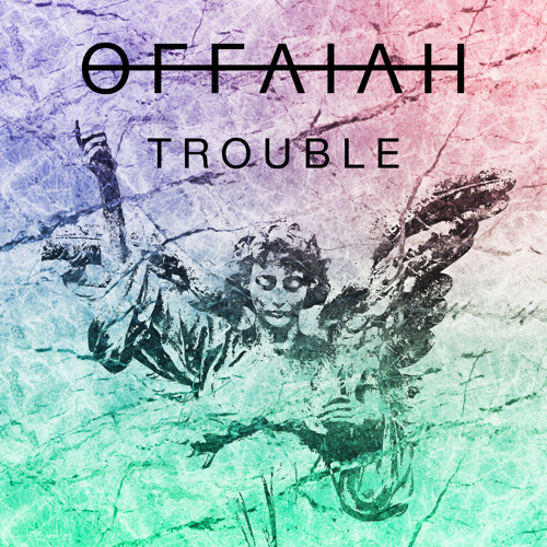 Video: offaiah - 'Trouble'