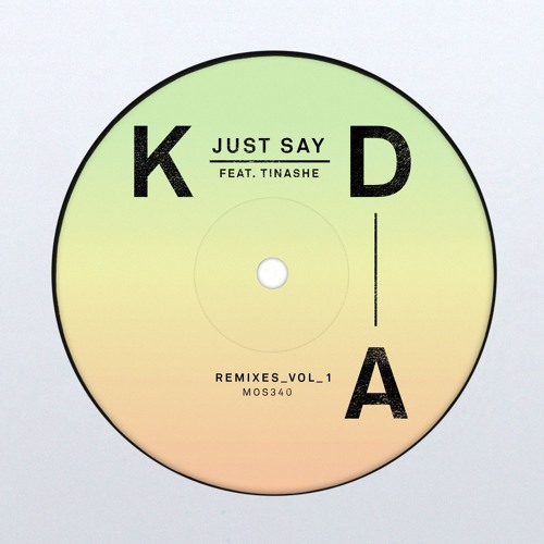 Audio: KDA - 'Just Say' (ft Tinashe) (Faithless & Cassius remixes)
