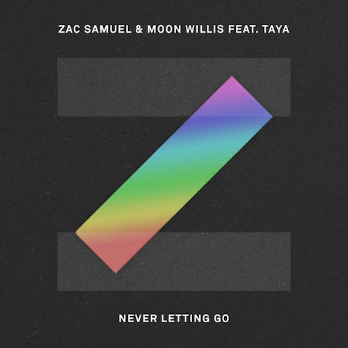Audio: Zac Samuel & Moon Willis - 'Never Letting Go' (ft. Taya)