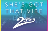 Audio: 2Play - 'She's Got That Vibe' (Kokiri remix)