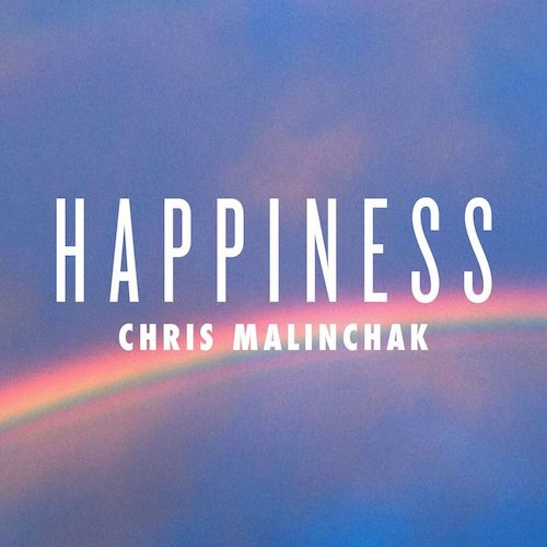 Listen: Chris Malinchak - 'Happiness'