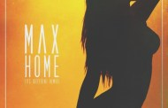 Listen: MAX - 'Home' (it's different Remix)