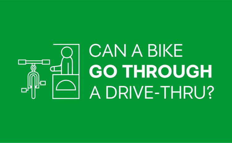 Can a Bike Go Through a Drive-Thru?