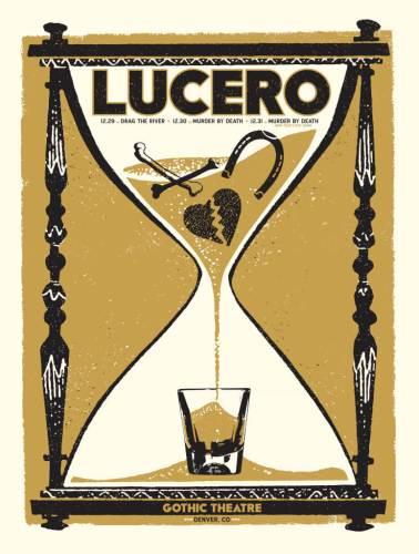 LUCERO NYE Run @ Gothic Theatre 12.29 - w/ Drag the River 12.30 - w/ Murder By Death 12.31 - w/ Murder By Death Lucero fans can buy before the general public on Monday!  12.29- https://lucero.frontgatetickets.com/event/x5jwiryu26st2vdv 12.30- https://lucero.frontgatetickets.com/event/dmeum5cgq0crt8jm 12.31- https://lucero.frontgatetickets.com/event/eqlpa1v1y2ezuj56