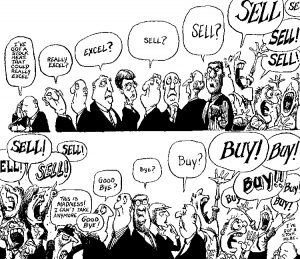 "A comic strip showing the financial contrarian in action. Rumours among traders spread fast on the busy floor of the stock exchange: ""I've got a stock here that could really excel."" ""Really excel?"" ""Excel?"" ""Sell?"" ""Sell?"" ""SELL, SELL, SELL!"" or ""This is madness! I can't take it anymore. Good bye!"" ""Good bye?"" ""Bye?"" ""Buy?"" ""BUY, BUY, BUY!"""